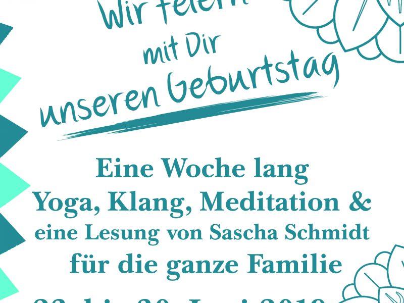 Wir feiern vom 23 – 30 Juni eine Woche lang Geburtstag im Yoga Raum